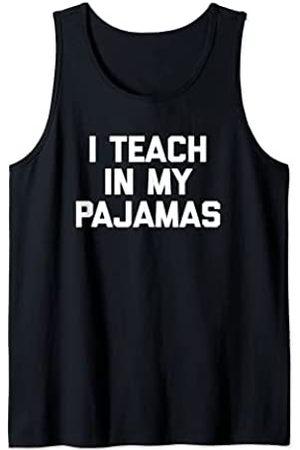 Homeschool Mom Shirt & Homeschool Mom T-Shirts Homeschool Mom: I Teach In My Pijamas T-Shirt divertido dicho Camiseta sin Mangas