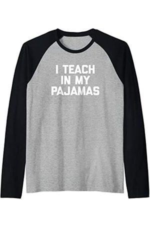 Homeschool Mom Shirt & Homeschool Mom T-Shirts Homeschool Mom: I Teach In My Pijamas T-Shirt divertido dicho Camiseta Manga Raglan