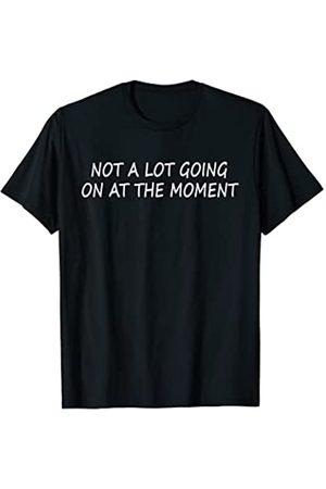 no un montón Going On en el momento Hombre Camisetas y Tops - Camisa Camiseta