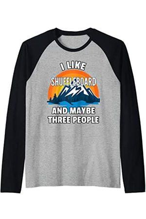 I Like Shuffleboard Me gusta el tejo y tal vez tres personas Camiseta Manga Raglan